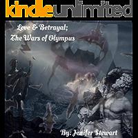Love & Betrayal; the Wars of Olympus