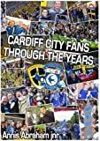 Cardiff City Fans Through The Years