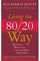 Living the 80/20 Way: Work Less, Worry Less, Succeed More, Enjoy More Paperback