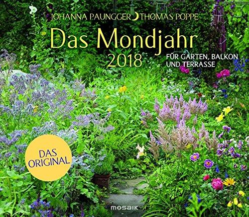 Das Mondjahr 2018: Garten-Wandkalender - Für Garten, Balkon und Terrasse - Das Original