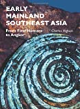Early Mainland Southeast Asia - From First Humans to Angkor