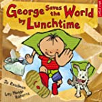 George Saves The World By Lunchtime (...