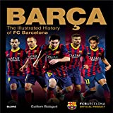 Barça: The Illustrated History of FC Barcelona