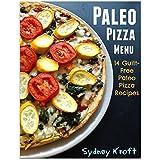 Paleo Pizza Menu: 14 Guilt-Free Paleo Pizza Recipes: (Paleo Diet, Paleo Pizza, Paleo Cookbook, Paleo Recipes, Paleo for Beginners) (English Edition)