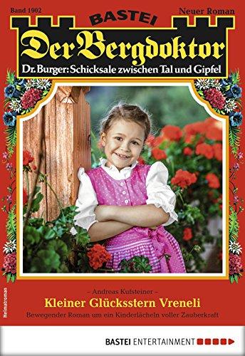 Der Bergdoktor 1902 - Heimatroman: Kleiner Glücksstern Vreneli
