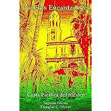 Pueblos Encantadores: Costa Pacífica de México