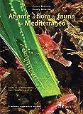 Atlante di flora & fauna del Mediterraneo. Ediz. illustrata