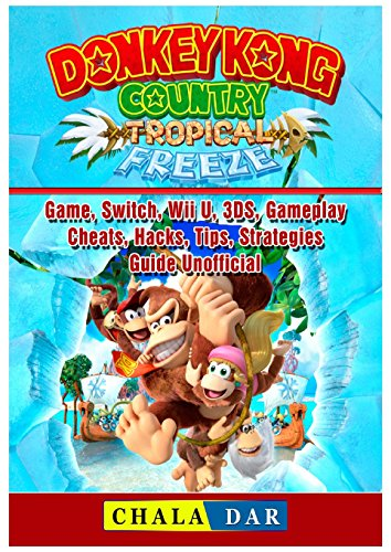 Donkey Kong Country Tropical Freeze Game, Switch, Wii U, 3DS, Gameplay, Cheats,...