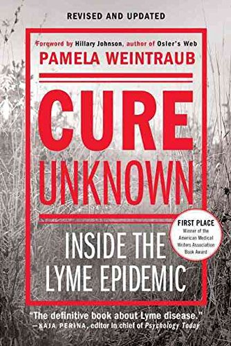 [(Cure Unknown : Inside the Lyme Epidemic)] [By (author) Pamela Weintraub ] published on (June, 2010)