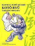 Kotô Ryû Taijutsu no Kata: Bujinkan Budô Densho