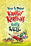 How to Draw Krappy Kartoons Really Well