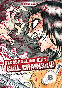 Bloody Delinquent Girl Chainsaw Edition simple Tome 6
