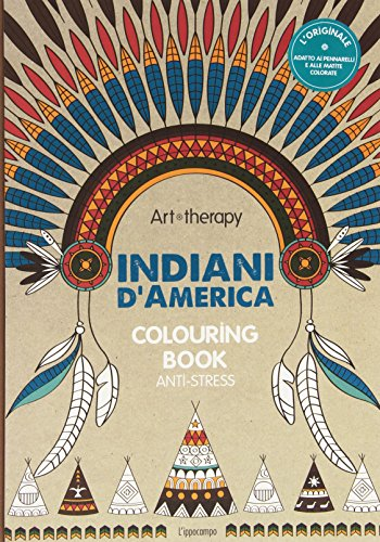 Art therapy. Indiani d'America. Colouring book anti-stress