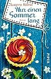 Nur einen Sommer lang: Roman von Susanne Rößner