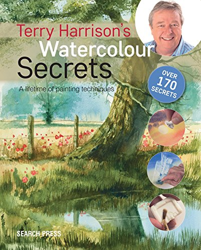 Terry Harrison's Watercolour Secrets: A lifetime of painting techniques -