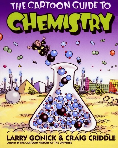The Cartoon Guide to Chemistry by Larry Gonick (2005-01-01)