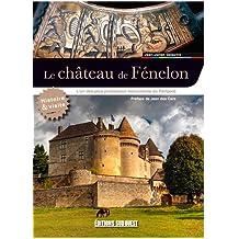 Visiter le château de Fénelon : L'un des plus prestigieux château du Périgord