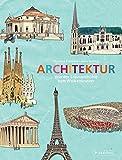 Architektur: Von der Steinzeithöhle zum Wolkenkratzer