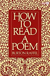 How to Read A Poem (Meridian) by Burton Raffel (1992-02-27)