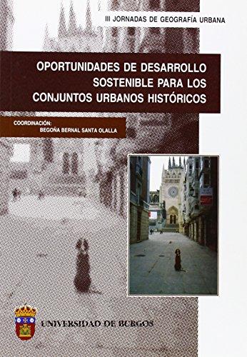 Oportunidades de Desarrollo Sostenible para los Conjuntos Urbanos Históricos (Congresos y Cursos)