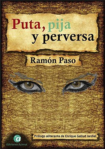 Puta, pija y perversa (Candelabro nº 1) por Ramón Paso