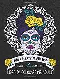 Dia de los muertos: Libro da colorare per adulti: Edizione mezzanotte
