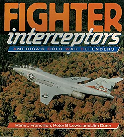 Fighter Interceptors: America's Cold War Defenders (Osprey Colour Series)