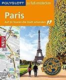 POLYGLOTT Reiseführer Paris zu Fuß entdecken: Auf 30 Touren die Stadt erkunden (POLYGLOTT zu Fuß entdecken)