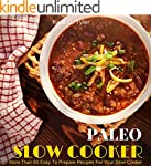 PALEO SLOW COOKER: The Ultimate Paleo...