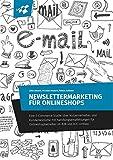 Newslettermarketing für Onlineshops: Eine E-Commerce-Studie über Nutzerverhalten und Kundenwünsche mit Handlungsempfehlungen für Shopbetreiber by Julia Unland (2016-05-20)