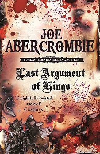 Last Argument Of Kings: The First Law: Book Three by Joe Abercrombie BA (2009-03-12)