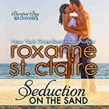 Seduction on the Sand: The Billionaires of Barefoot Bay, Book 2