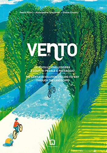 Vento. La rivoluzione leggera a colpi di pedale e paesaggio-The gentle revolution cycling its way through the landscape