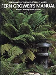 Fern Grower's Manual: Revised and Expanded Edition by Barbara Joe Hoshizaki (2001-03-15)