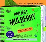 Project Mulberry: Includes author interview by Linda Sue Park (2005-04-26)
