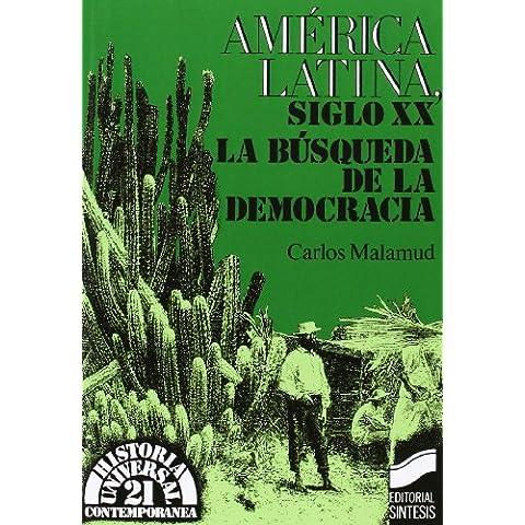 América latina, siglo XX : la búsqueda de la democracia (Historia universal. Contemporánea, Band