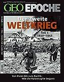 GEO Epoche 43/10: Der Zweite Weltkrieg, Teil 1: Von Polen bis zum Pazifik. Wie die Katastrophe begann -