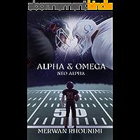 ALPHA & OMEGA: NEO ALPHA