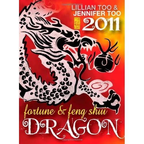 Lillian Too & Jennifer Too Fortune & Feng Shui 2011 Dragon by Lillian Too (2010-09-15)