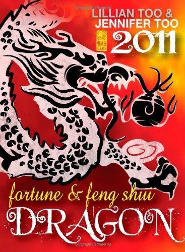 Lillian Too & Jennifer Too Fortune & Feng Shui 2011 Dragon by Lillian Too (2010-09-15) par Lillian Too;Jennifer Too