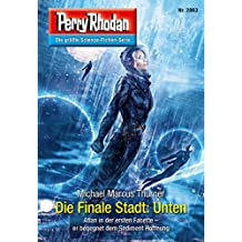 """Perry Rhodan 2863: Die Finale Stadt: Unten (Heftroman): Perry Rhodan-Zyklus """"Die Jenzeitigen Lande"""" (Perry Rhodan-Erstauflage)"""