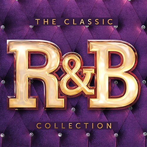 The Classic R&B Collection [Ex...