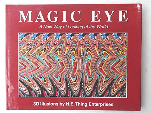 Magic Eye 1: A New Way of Looking at the World par N.E.Thing Enterprises