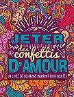 Jeter des confettis d'amour - Un livre de coloriage inspirant pour adultes
