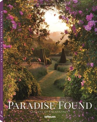 Paradise Found: Gardens of Enchantment by Clive Nichols (2016-03-31)