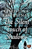 The Silent Touch of Shadows by Christina Courtenay (2012-07-07)