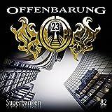 Offenbarung 23 - Folge 82: Superbanken.