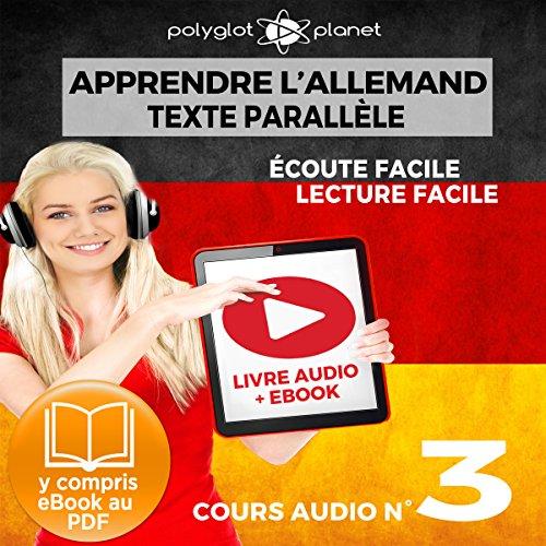 Apprendre l'Allemand - Écoute Facile - Lecture Facile - Texte Paralléle Cours Audio, No. 3: Lire et Écouter des Livres en Allemand par  Polyglot Planet