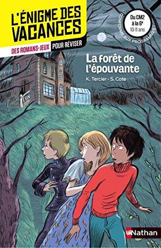 L'énigme des vacances du CM2 à la 6e : La forêt de l'épouvante - Cahier de vacances par Sylvie Cote