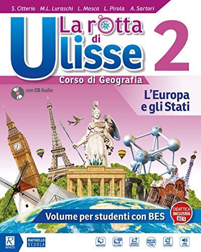 La rotta di ulisse. corso di geografia. bes. per la scuola media. con ebook. con espansione online. con cd-audio: 2